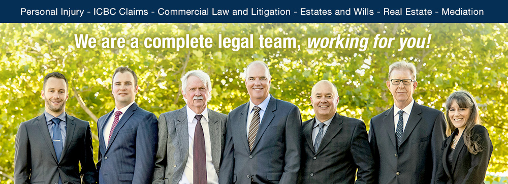 Personal Injury, ICBC Claims, Commercial Law and Litigation, Estates and Wills, Real Estate and Mediation.